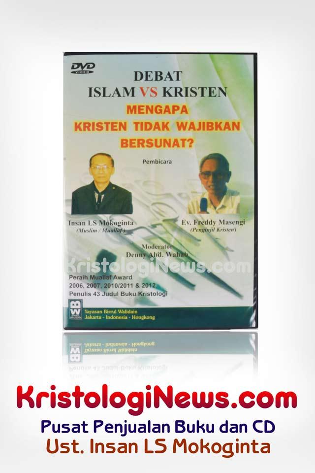 kristologi-debat-islam-kristen-saifuddin-ibrahim-insan-mokoginta-debat-islam-vs-kristen-masuk-islam-islam-masuk-kristen-kesaksian-islam-masuk-kristen-kristen-masuk-islam-masuk-kristen-kisah